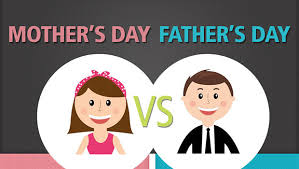 Fathers day and mothers day